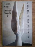 Anticariat: Tanea Cutov - Adevaruri revelate (volumul 2)