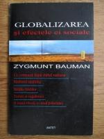 Zygmunt Bauman - Globalizarea si efectele ei sociale