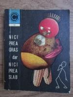 Anticariat: Al. Lungu - Nici prea gras, dar nici prea slab!