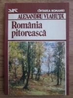 Anticariat: Alexandru Vlahuta - Romania pitoreasca