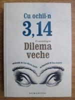 Ana Maria Sandu - Cu ochii in 3,14 (o antologie Dilema veche)