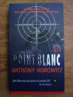 Anticariat: Anthony Horowitz - Academia Point Blanc