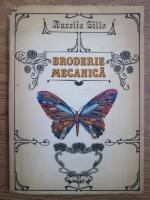 Anticariat: Aurelia Sillo - Broderie mecanica