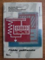 Anticariat: Dan Niculae Robescu, Szabolcs Lanyi, Lacrimioara Diana Robescu - Fluide polifazate