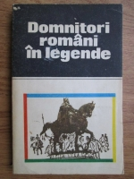 Anticariat: Domnitori romani in legende