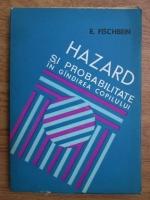 Anticariat: E. Fischbein - Hazard si probabilitate in gandirea copilului