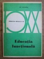 Anticariat: Edouard Claparede - Educatia functionala