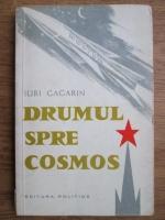 Iuri Gagarin - Drumul spre cosmos