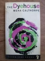 Anticariat: Mena Calthorpe - The dyehouse