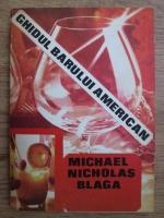 Anticariat: Michael Nicholas Blaga - Ghidul barului american