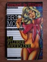 Anticariat: Michel Brice - La filiere mexicaine