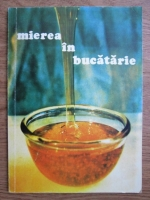 Anticariat: Mierea in bucatarie