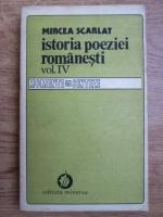 Anticariat: Mircea Scarlat - Istoria poeziei romanesti (volumul 4)