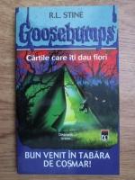 R. L. Stine - Goosebumps. Bun venit in tabara de cosmar!