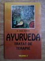 Raza Kapoor - Ayurveda. Tratat de alimentatie (volumul 2)