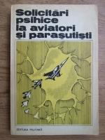 Anticariat: Valeriu Ceausu - Solicitari psihice la aviatori si parasutisti