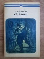 Anticariat: Vasile Alecsandri - Calatorii
