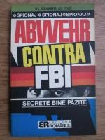 Vladimir Alexe - Abwehr contra F.B.I.
