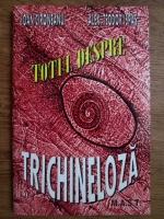 Alex Teodor Ispas, Ioan Cironeanu - Totul despre trichineloza