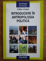 Anticariat: Calin Cotoi - Introducere in antropologia politica