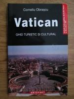 Anticariat: Corneliu Obrascu - Vatican. Ghid turistic si cultural