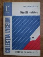 Anticariat: D. Caracostea - Studii critice
