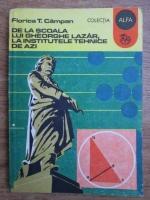 Anticariat: Florica T. Campan - De la scoala lui Gheorghe Lazar la institutele tehnice de azi