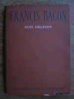 Francis Bacon - Noul organon