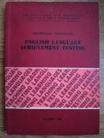 Georgiana Galateanu Farnoaga - English language achievement testing