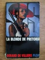 Anticariat: Gerard de Villiers - La blonde de Pretoria