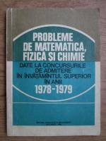 Anticariat: Gh. Sabac, V. Olariu, D. Iordache - Probleme de matematica, fizica si chimie date la concursurile de admitere in invatamantul superior in anii 1978-1979