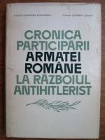Anticariat: Gheorghe Romanescu, Leonida Loghin - Cronica participarii armatei romane la razboiul antihitlerist