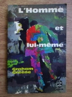 Graham Greene - L homme et lui meme