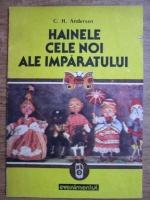 Anticariat: Hans Christian Anderson - Hainele cele noi ale imparatului