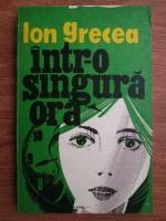 Ion Grecea - Intr-o singura ora