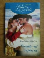 Anticariat: Lorraine Heath - Promite-mi vesnicia