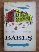 M. V. Babes, I. Igirosianu - Babes