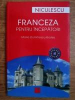 Anticariat: Maria Dumitrescu Brates - Franceza pentru incepatori