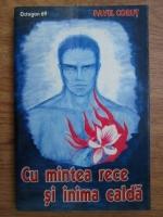 Anticariat: Pavel Corut - Cu mintea rece si inima calda