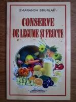 Smaranda Sburlan - Conserve de legume si fructe