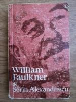 Anticariat: Sorin Alexandrescu - William Faulkner