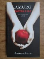 Stephenie Meyer - Amurg (volumul 2)