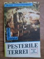 Anticariat: Traian Constantinescu - Pesterile Terrei