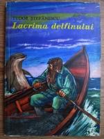 Tudor Stefanescu - Lacrima delfiinului