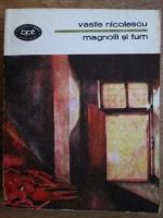 Anticariat: Vasile Nicolescu - Magnolii si fum