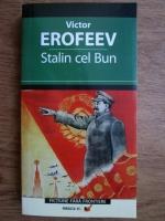 Victor Erofeev - Stalin cel bun