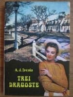 Anticariat: A. J. Cronin - Trei dragoste (volumul 1)