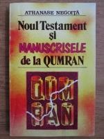 Anticariat: Athanase Negoita - Noul testament si manuscrisele de la Qumran
