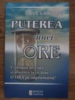 Anticariat: Dave Lakhani - Puterea unei ore