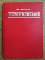 Anticariat: Dem. Theodorescu - Mic atlas de anatomia omului